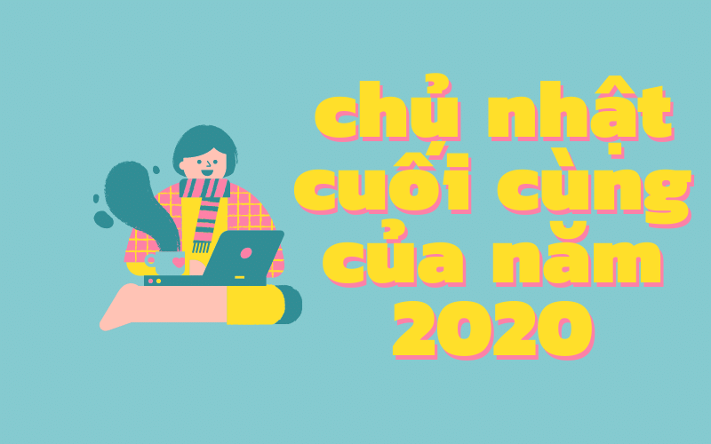 chu nhat cuoi cung cua nam 2020
